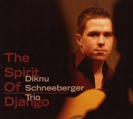 "Diknu Schneeberger Trio - ""The Spirit Of Django"""