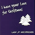 "Cover Lady ""P"" And Friends - I Have Your Love For Christmas"