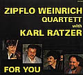 Cover Zipflo Weinrich Quartett With Karl Ratzer - For You